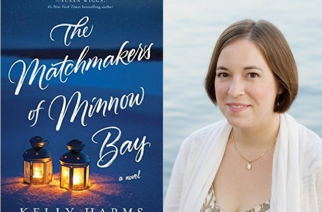 Celebrate the New Book From Kelly Harms: THE MATCHMAKERS OF MINNOW BAY