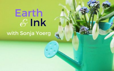 Earth and Ink with Sonja Yoerg: Second Chances for the Beans, the Squash, and Me